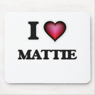 I Love Mattie Mouse Pad