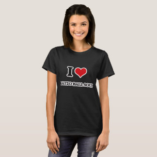 I Love Matzo Ball Soup T-Shirt