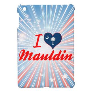I Love Mauldin, South Carolina Cover For The iPad Mini
