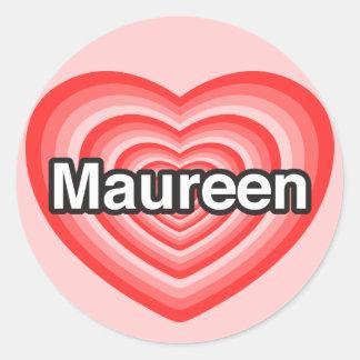 I love Maureen. I love you Maureen. Heart Classic Round Sticker