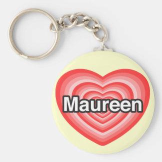 I love Maureen. I love you Maureen. Heart Keychain