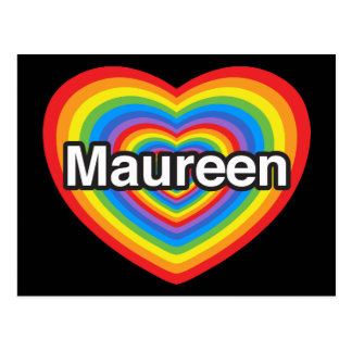 I love Maureen. I love you Maureen. Heart Postcard