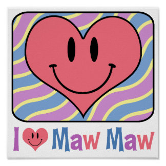 I Love Maw Maw Poster