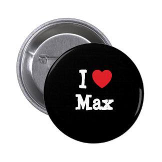 I love Max heart custom personalized 2 Inch Round Button