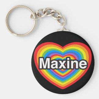 I love Maxine. I love you Maxine. Heart Key Chains