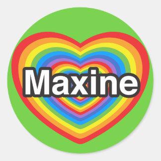 I love Maxine. I love you Maxine. Heart Classic Round Sticker