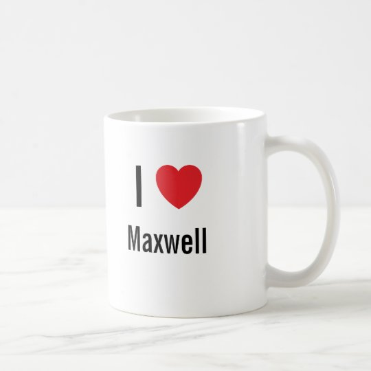 I love Maxwell Coffee Mug