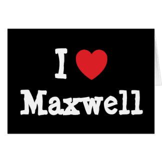 I love Maxwell heart custom personalized Card