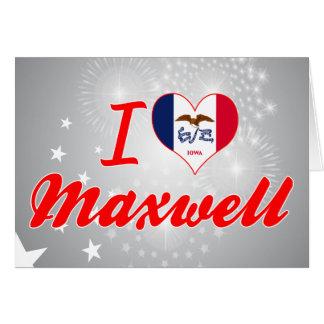 I Love Maxwell Iowa Card