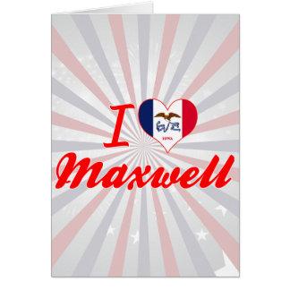I Love Maxwell Iowa Cards