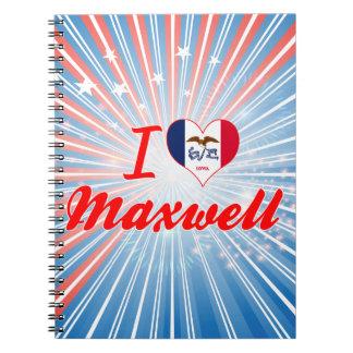I Love Maxwell Iowa Note Books