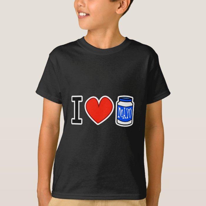I Love Mayo! T-Shirt