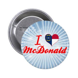 I Love McDonald North Carolina Buttons