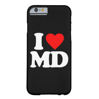 I LOVE MD BARELY THERE iPhone 6 CASE