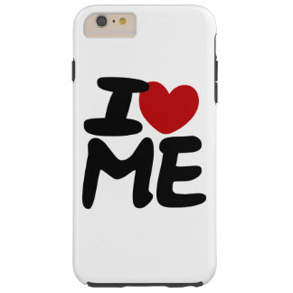 I love me tough iPhone 6 plus case