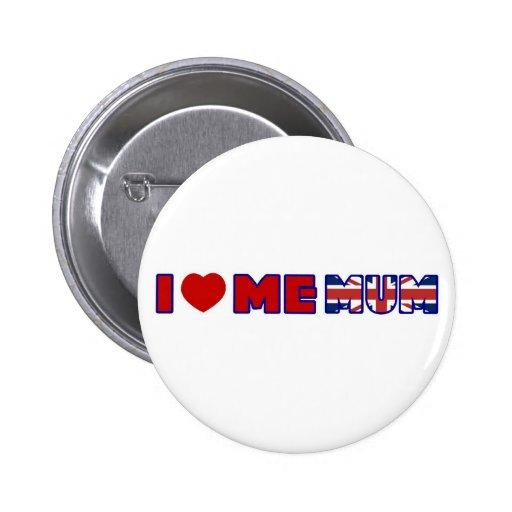 I Love Me Mum Pinback Buttons