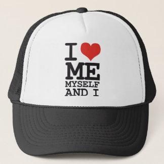 I LOVE ME MY SELF AND I TRUCKER HAT