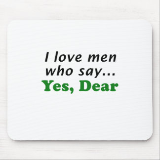 I Love Me Who Say Yes Dear Mouse Pad