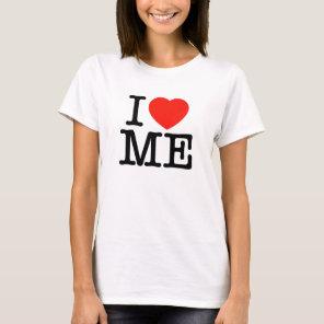 I Love ME Women's T-Shirts