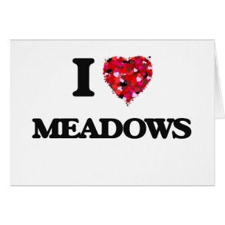 I Love Meadows Greeting Card
