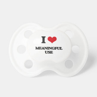 I Love Meaningful Use Pacifier
