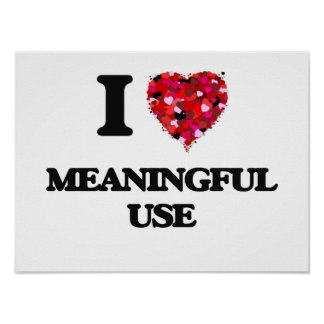 I Love Meaningful Use Poster