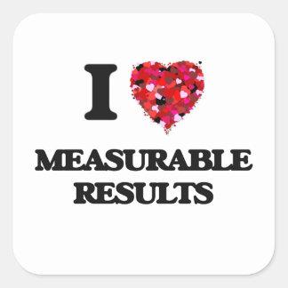 I Love Measurable Results Square Sticker
