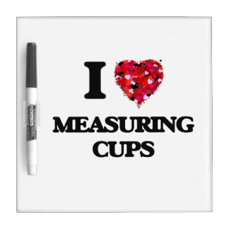 I Love Measuring Cups Dry Erase Whiteboards