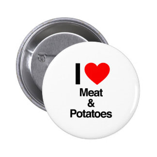 i love meat and potatoes pinback buttons