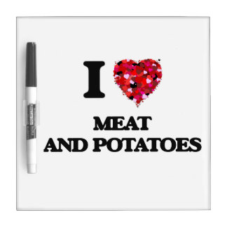 I love Meat And Potatoes Dry-Erase Whiteboard