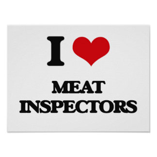 I Love Meat Inspectors Posters