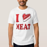 I Love Meat Tee Shirt