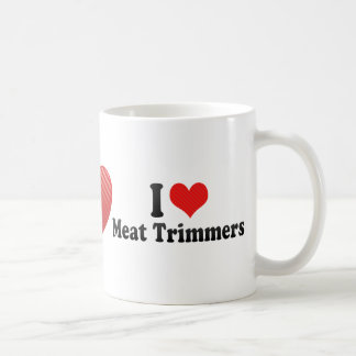 I Love Meat Trimmers Coffee Mugs