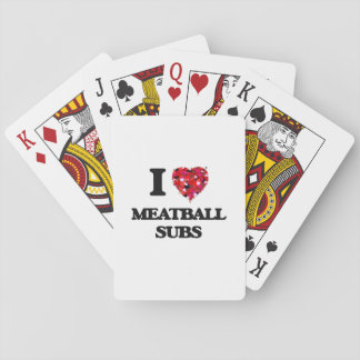 I love Meatball Subs Playing Cards