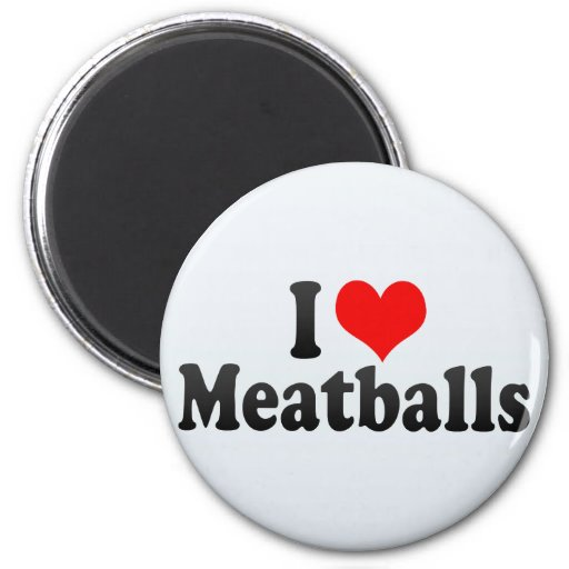 I Love Meatballs Magnet
