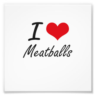 I Love Meatballs Photo Print