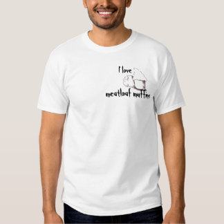 I love meatloaf muffins T ! Tee Shirt