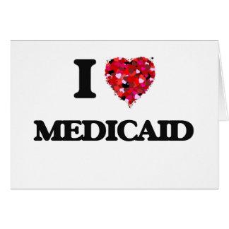 I Love Medicaid Card