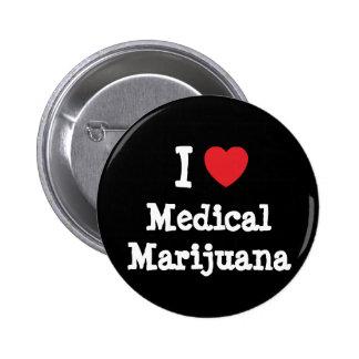 I love Medical Marijuana heart custom personalized Pinback Button