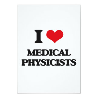 I love Medical Physicists Card