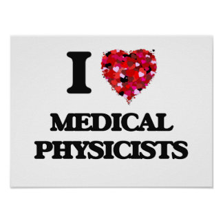 I love Medical Physicists Poster