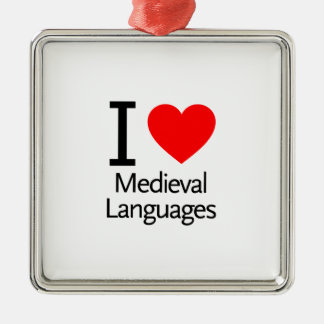 I Love Medieval Languages Square Metal Christmas Ornament