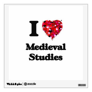 I Love Medieval Studies Wall Graphic