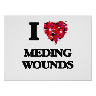 I Love Meding Wounds Poster