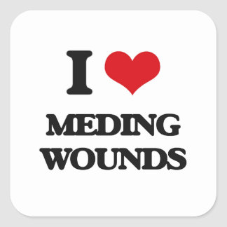 I Love Meding Wounds Square Stickers