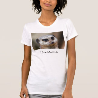 I love Meerkats Tshirt