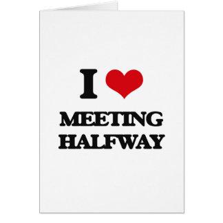 I Love Meeting Halfway Greeting Card
