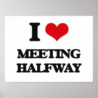 I Love Meeting Halfway Posters