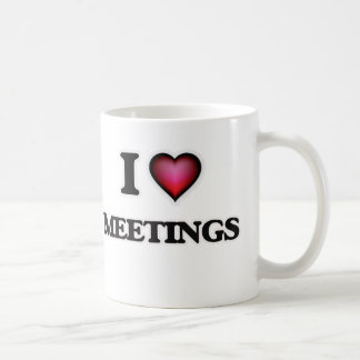 I Love Meetings Coffee Mug
