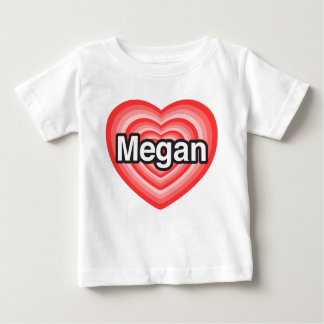 I love Megan. I love you Megan. Heart Baby T-Shirt